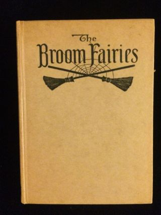 THE BROOM FAIRIES AND OTHER STORIES. Ethel M. Petersham Gate, Maud and Miska