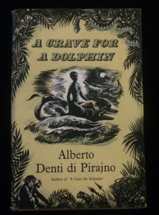 A GRAVE FOR A DOLPHIN. Alberto. Val Biro DENTI di PIRAJNO, dustjacket