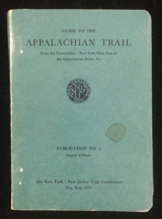 Guide to the Appalachian Trail. From the Connecticut - New York State Line to the Susquehanna...