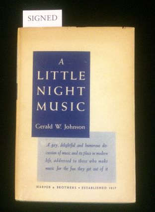 A LITTLE NIGHT MUSIC: DISCOVERIES IN THE EXPLOITATION OF AN ART. Gerald. Yardley Johnson, Richard Q