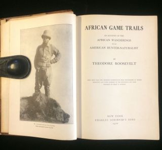 African Game Trails. An Account of the African Wanderings of an American Hunter-Naturalist....