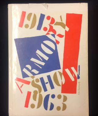 1913 Armory Show 50th Anniversary Exhibition 1963. Organized by Munson-Williams-Proctor...