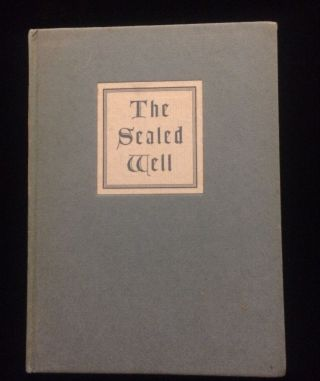 THE SEALED WELL. Grant C. Knight, Edwin Carlisle Litsey