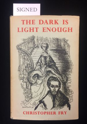 THE DARK IS LIGHT ENOUGH. Christopher. . Searle Fry, Ronald, Dame Edith Evans, dustjacxket art
