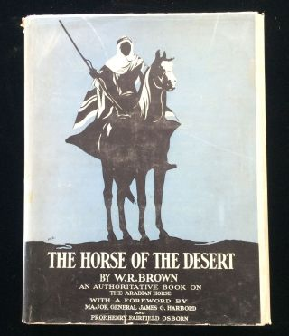 The Horse of the Desert. William Robinson. Major-General James G. Harbord Brown, Professor Henry...