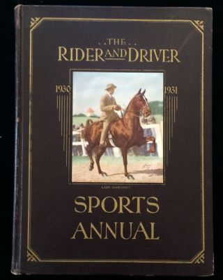 The Rider and Driver Sports Annual 1930-1931. Samuel Walter Taylor, Herbert E. Ingram