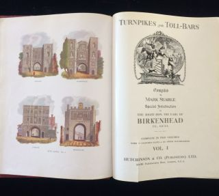 Turnpikes and Toll-Bars (2 volume set). Mark. Rt. Hon. The Earl of Birkenhead Searle, introduction