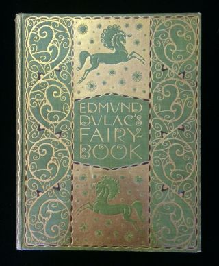EDMUND DULAC'S FAIRY-BOOK: FAIRY TALES OF THE ALLIED NATIONS. Edmund Dulac, illustrations