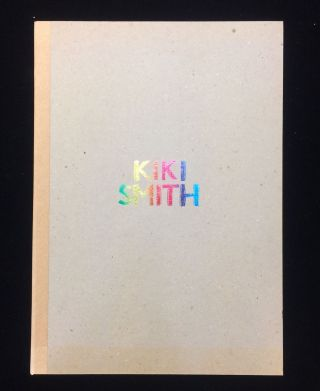 KIKI SMITH NEW WORK. Kiki . Tomoko Makiura Smith, Paul Pollard, design and production, art of