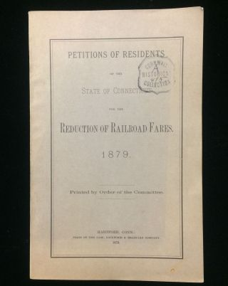 Petitions of residents of the state of Connecticut for the reduction of railroad fares : 1879