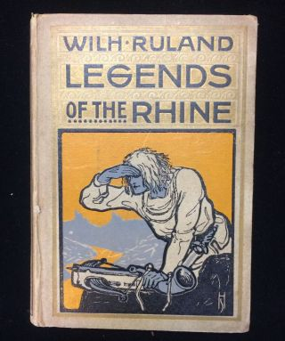 LEGENDS OF THE RHINE (copy owned by WWI US infrantryman likely in Battle of Soissons). Wuhl Ruland