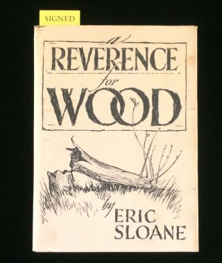 A REVERENCE FOR WOOD. Eric Sloane