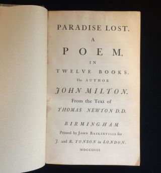 PARADISE LOST A POEM IN TWELVE BOOKS (and) PARADISE REGAIN'D A POEM IN FOUR BOOKS TO WHICH IS ADDED SAMSON AGONISTES: AND POEMS UPON SEVERAL OCCASSIONS